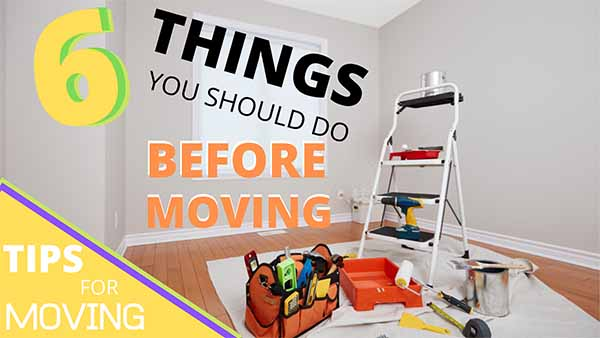 6 Things You Should Do Before You Move