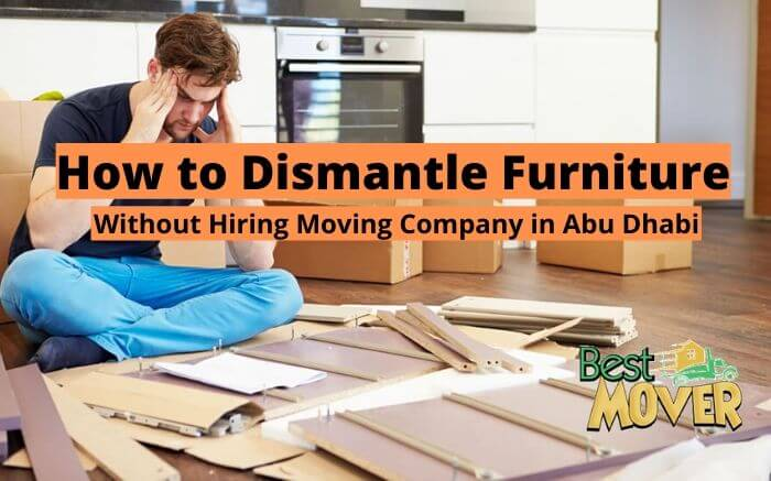 how to dismantle furniture without hiring moving company in abu dhabi