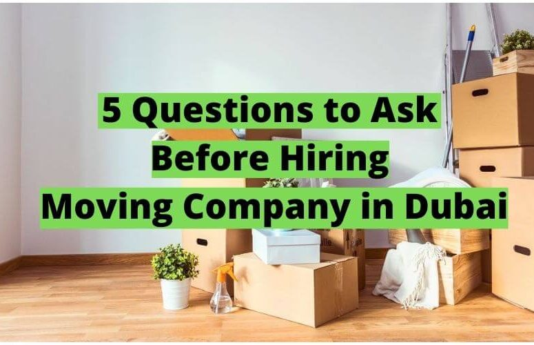 list of Questions to Ask Before Hiring Moving Companies in Dubai